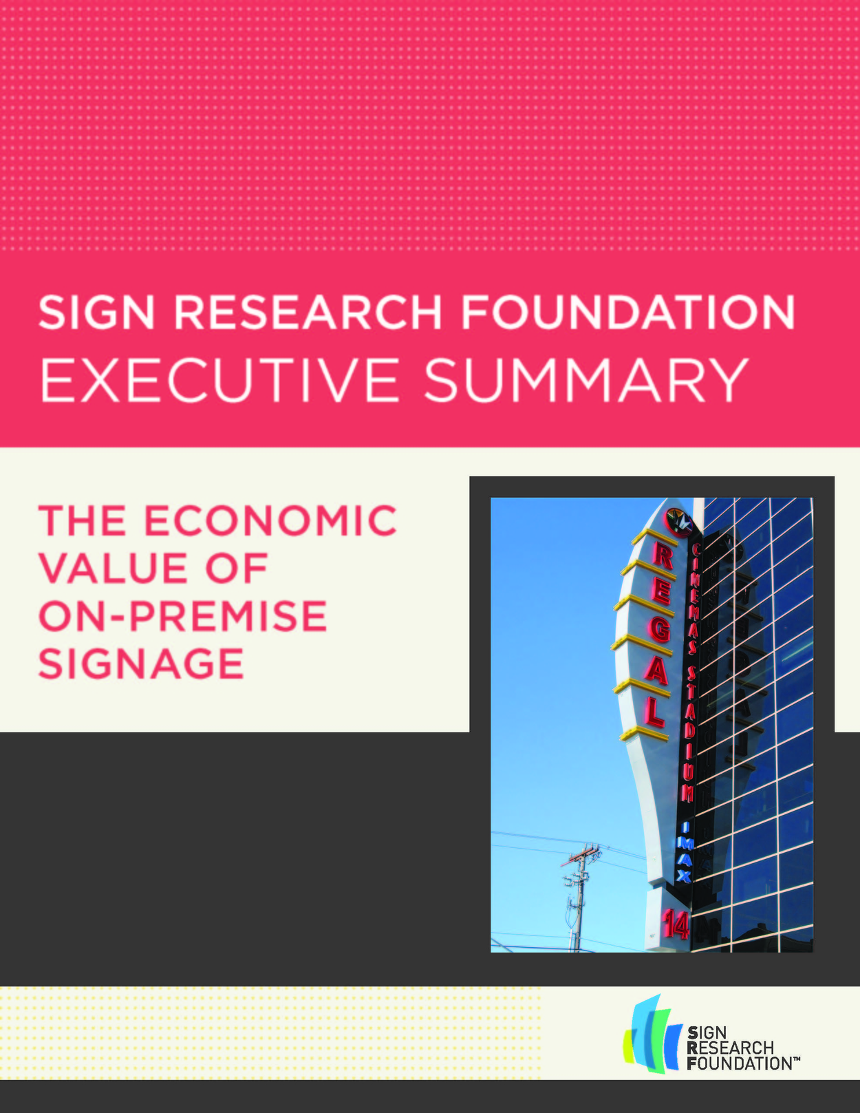 Sign Research Foundation Executive Summary, The Economic Value of On-Premise Signage